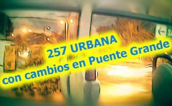 257 aviso cambios en Puente Grande