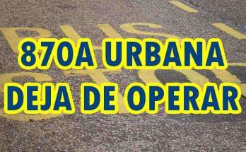 870A ruta urbana, no opera más