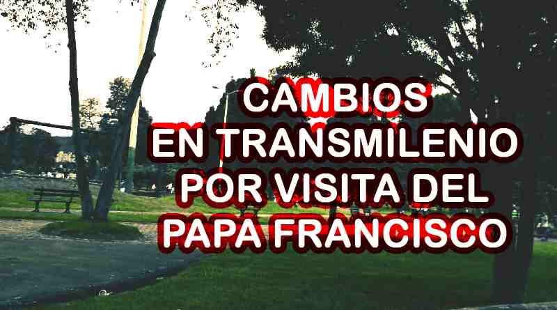 Anuncio de cambios en Transmilenio por visita papal