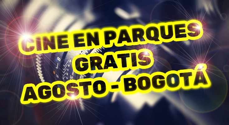 Cine gratis en Bogotá en agosto