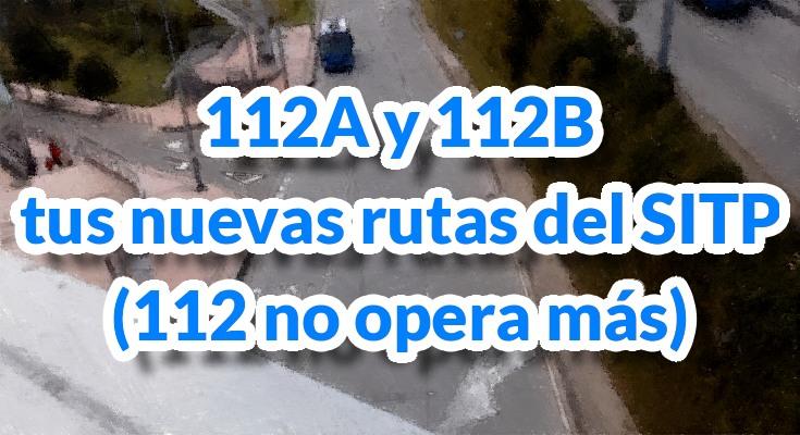 Ruta 112 del SITP desaparece y se convierte en 112A y 112B