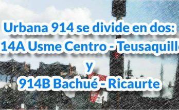 Urbana 914 se divide en dos: 914A Usme Centro - Teusaquillo y 914B Bachué - Ricaurte