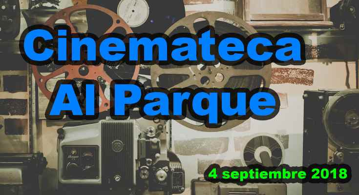 Cinemateca al Parque 2018