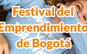 Entre el 27 y el 29 disfruta del Festival del Emprendimiento de Bogotá