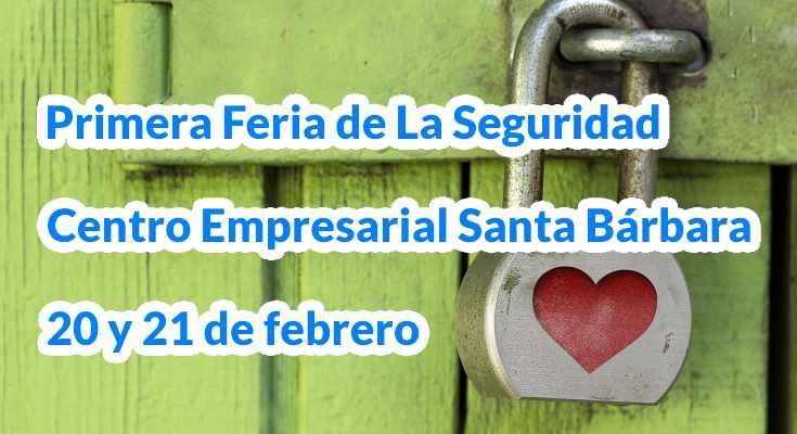 Primera Feria de la Seguridad en Centro Empesarial Santa Bárbara