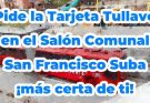 Solicita la tarjeta Tullave en el salón comunal San Francisco Suba