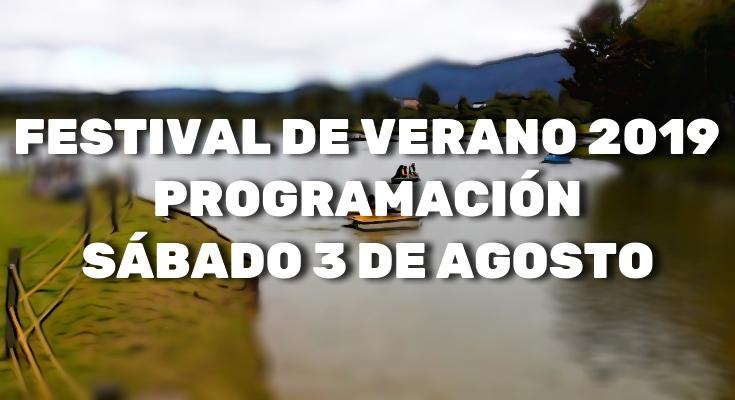 Festival de verano programación 3 de agosto de 2019