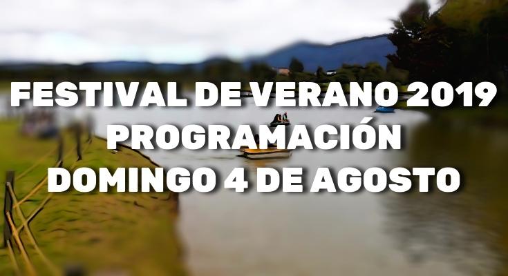 Festival de verano programación 4 de agosto de 2019