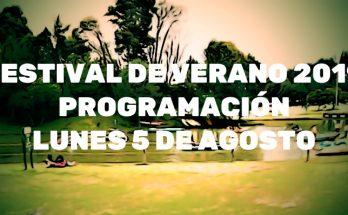 Festival de verano programación 5 de agosto de 2019