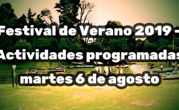 Festival de verano programación 6 de agosto de 2019