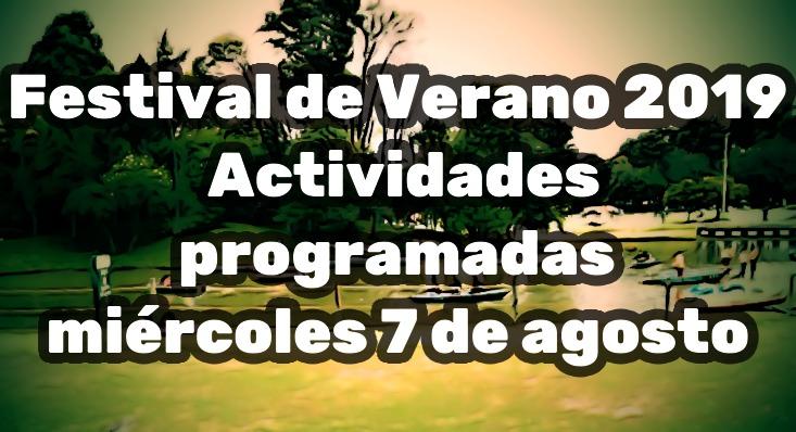 Festival de verano programación 7 de agosto de 2019