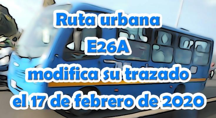 Cambios en la ruta E26A desde el 17 de febrero de 2020