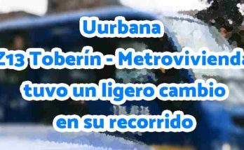 Aviso Ruta urbana Z13 Toberín - Metrovivienda tuvo un ligero cambio en su recorrido