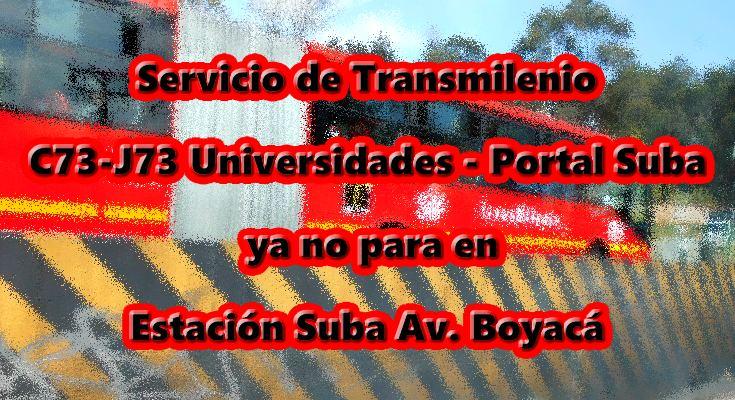 C73-J73 ya no para en Estación Suba AV. Boyacá