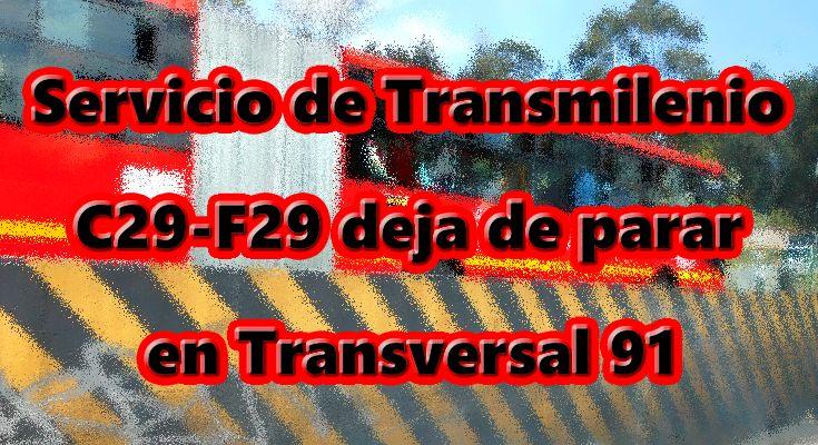 C29-F29 deja de parar en Transversal 91