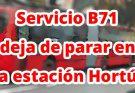 Aviso de que el servicio B71 deja de parar en la estación Hortúa