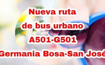 Nueva ruta de bus A501-G501 Germania Bosa-San José