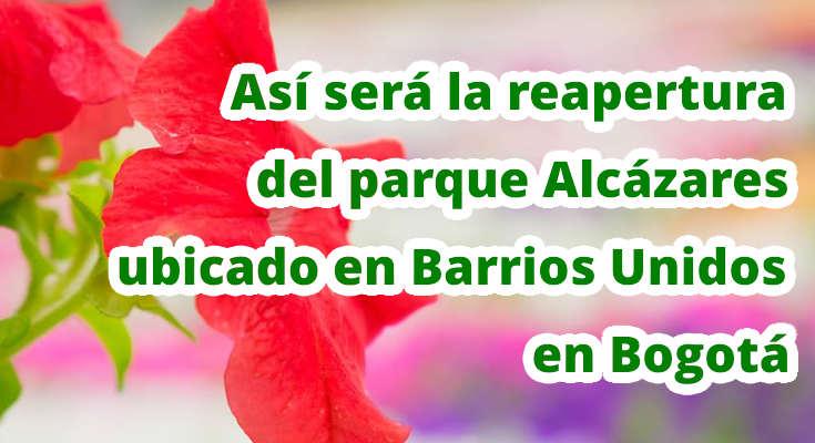 Así será la reapertura del parque Alcázares ubicado en Barrios Unidos en Bogotá