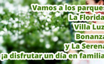 Vamos a los parques La Florida, Villa Luz, Bonanza y La Serena ¡a disfrutar un día en familia!