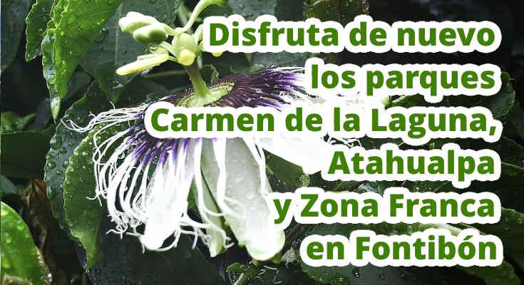 Disfruta de nuevo los parques Carmen de la Laguna, Atahualpa y Zona Franca en Fontibón