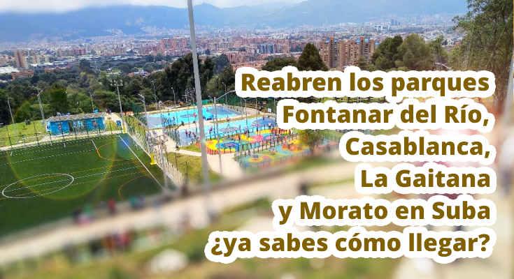 Reabren los parques Fontanar del Rio, Casablanca, La Gaitana y Morato en Suba, conoce los horarios, zonas habilitadas y rutas del SITP para llegar