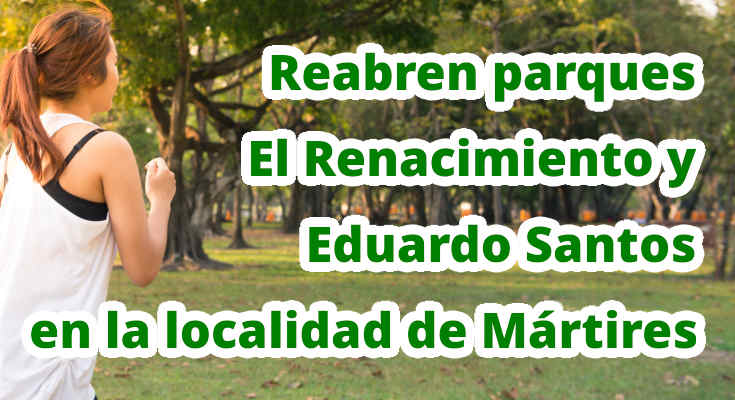 Reabren parques El Renacimiento y Eduardo Santos en la localidad de Mártires